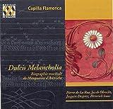 Dulcis Melancholia - Biographie musicale de Marguerite d'Autriche /Capilla Flameca ??? Snellings by Capilla Flamenca (2006-10-29)