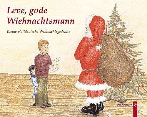 Niederländische Weihnachtsgedichte.Leve Gode Wiehnachtsmann Kleine Plattdeutsche Weihnachtsgedichte
