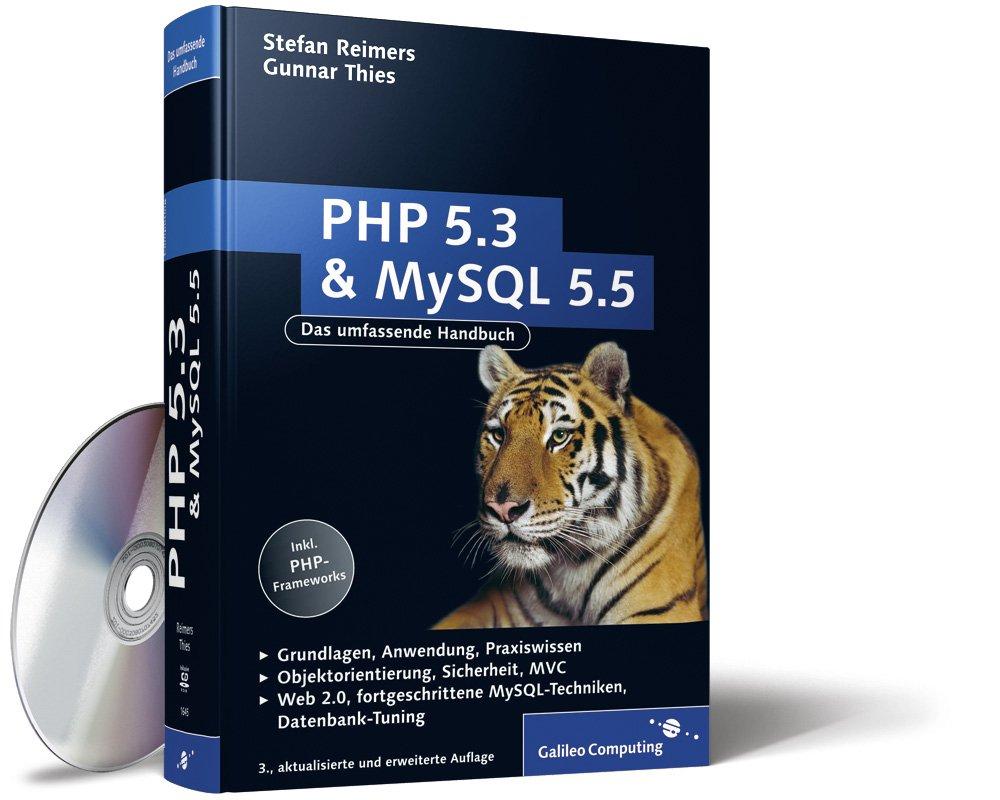 PHP 5.3 und MySQL 5.5: Grundlagen, Anwendung, Praxiswissen, Objektorientierung, MVC, Sichere Webanwendungen, PHP-Frameworks, Performancesteigerungen, CakePHP (Galileo Computing) Gebundenes Buch – 28. Juni 2010 Stefan Reimers Gunnar Thies 3836216450 Program