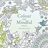 Colour Me Mindful: Birds (Colour Me Mindful Colouring Bk)