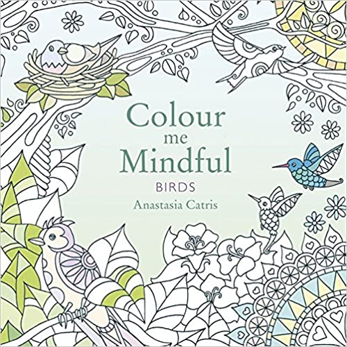 Colour Me Mindful: Birds (Colour Me Mindful Colouring Bk)