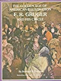 img - for Golden Age of American Illustration: F. R. Gruger and His Circle book / textbook / text book