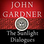 The Sunlight Dialogues   John Gardner