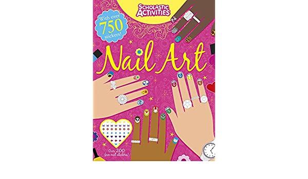 Nail Art Scholastic Activities 9781407156460 Amazon Books