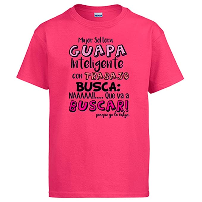 Diver Camisetas Camiseta Frase cachonda Mujer Soltera Guapa Inteligente con Trabajo Busca: Amazon.es: Ropa y accesorios