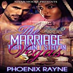 The Marriage That Didn't Stay in Vegas | Phoenix Rayne