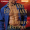 Future Perfect Audiobook by Suzanne Brockmann Narrated by Patrick Lawlor