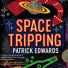 Space Tripping Audiobook by Patrick Edwards Narrated by Nick Tecosky
