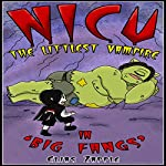 Nicu - The Littlest Vampire: In 'Big Fangs': The Story of a Young Vampire, Book 2 | Elias Zapple