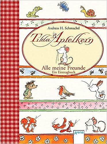 Tilda Apfelkern Alle Meine Freunde Ein Eintragbuch Amazon De