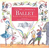 img - for Child's Introduction to Ballet: The Stories, Music, and Magic of Classical Dance (Child's Introduction Series) book / textbook / text book