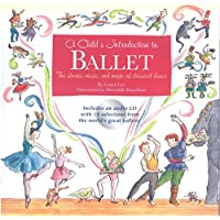 Child's Introduction to Ballet: The Stories, Music, and Magic of Classical Dance (Child's Introduction Series)