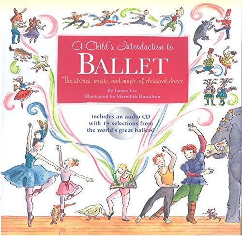 A Child's Introduction to Ballet: The Stories, Music, and Magic of Classical Dance (Child's Introduction - Jackets Green Royal