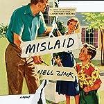 Mislaid: A Novel | Nell Zink