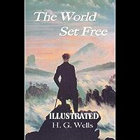 The World Set Free Illustrated (English Edition)