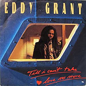 Eddy Grant Till I Cant Take Love No More Extended Version