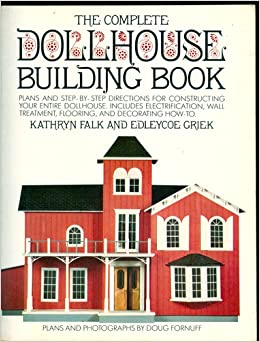 ^TOP^ The Complete Dollhouse Building Book: Plans And Step-by-step Directions. location Ciclos Busque other anterior Rwanda Lenoir disenado