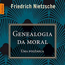 Genealogia da moral [On the Genealogy of Morals] Audiobook by Friedrich Nietzsche Narrated by Fabio Matsuoka