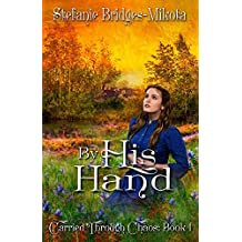 By His Hand (Carried Through Chaos Book 1)