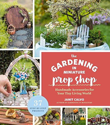 The Gardening in Miniature Prop Shop: Handmade Accessories for Your Tiny Living World