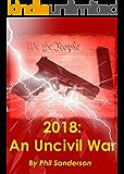 2018: An Uncivil War