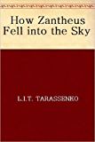 How Zantheus Fell into the Sky (Chronicles of Mashal Book 1)