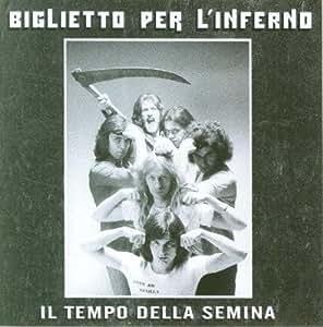 Biglietto Per L'inferno - Il Tempo Della Semina - Amazon.com Music