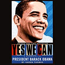 Yes We Can: A Biography of Barack Obama Audiobook by Garen Thomas Narrated by Roscoe Orman