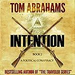 Intention: A Political Conspiracy, Book 2 | Tom Abrahams