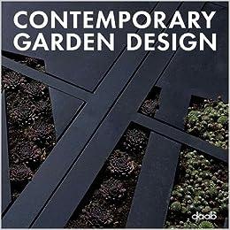 Contemporary Garden Design Daab Books 9783866540569 Books