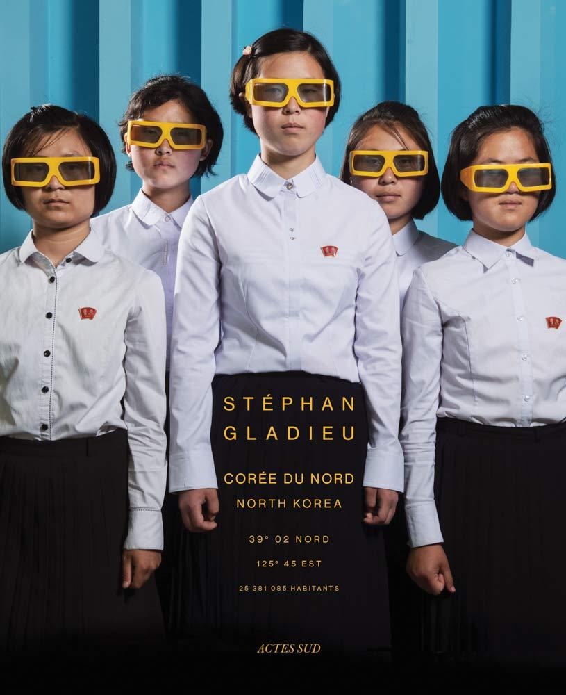 Amazon.com: Stéphan Gladieu: North Korea (Arts) (9782330120115): Maurus,  Patrick, Gladieu, Stéphan: Books