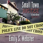 Small Town Justice: A Janice Berne Mystery, Book 1 | Emily S. Webster