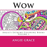 Wow (Angie's Extreme Coloring Books Volume 1), Angie Grace, 1500153524