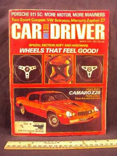 Magazine Indy Car Racing (1978 78 March CAR and DRIVER Magazine (Features: Road Test on Chevrolet Camaro Z28 / Z 28 vs. Firebird Trans Am, Porsche 911, Volkswagen Scirocco, & Mercury Zephyr Z7, + Fiat 124 Spider, & Mario Andretti))
