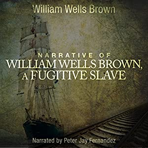 Narrative of William W. Brown, A Fugitive Slave Hörbuch