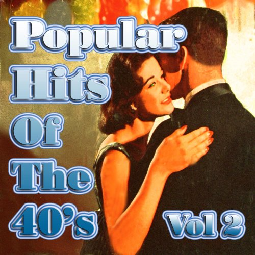 Popular Hits of the 40's Vol 2