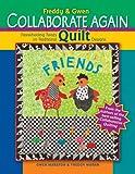 Freddy & Gwen Collaborate Again: Freewheeling Twists on Traditional Quilt Designs