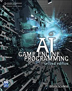 AI Game Engine Programming (Game    book by Brian Schwab