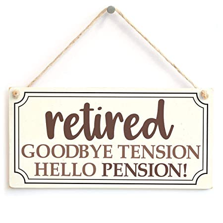 Retired Goodbye Tension Hello Pension Cartel de Pared Madera ...