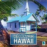 Découvrir Hawaii : Hawaii - Danse sur un volcan. Calendrier mural 2017