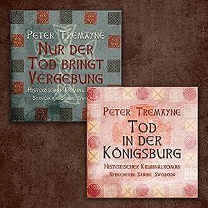 Nur der Tod bringt Vergebung / Tod in der Königsburg (Schwester Fidelma ermittelt - Box 1) Hörbuch