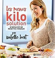 Les menus Kilo Solution: 12 semaines de recettes minceur