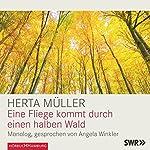 Eine Fliege kommt durch einen halben Wald | Herta Müller