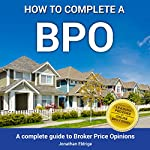 How to Complete a BPO: A Complete Guide to Broker Price Opinions | Jonathan Eldrige