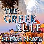 The Greek Rule | Aleka Nakis