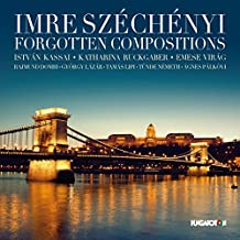 Széchenyi: Forgotten Compositions