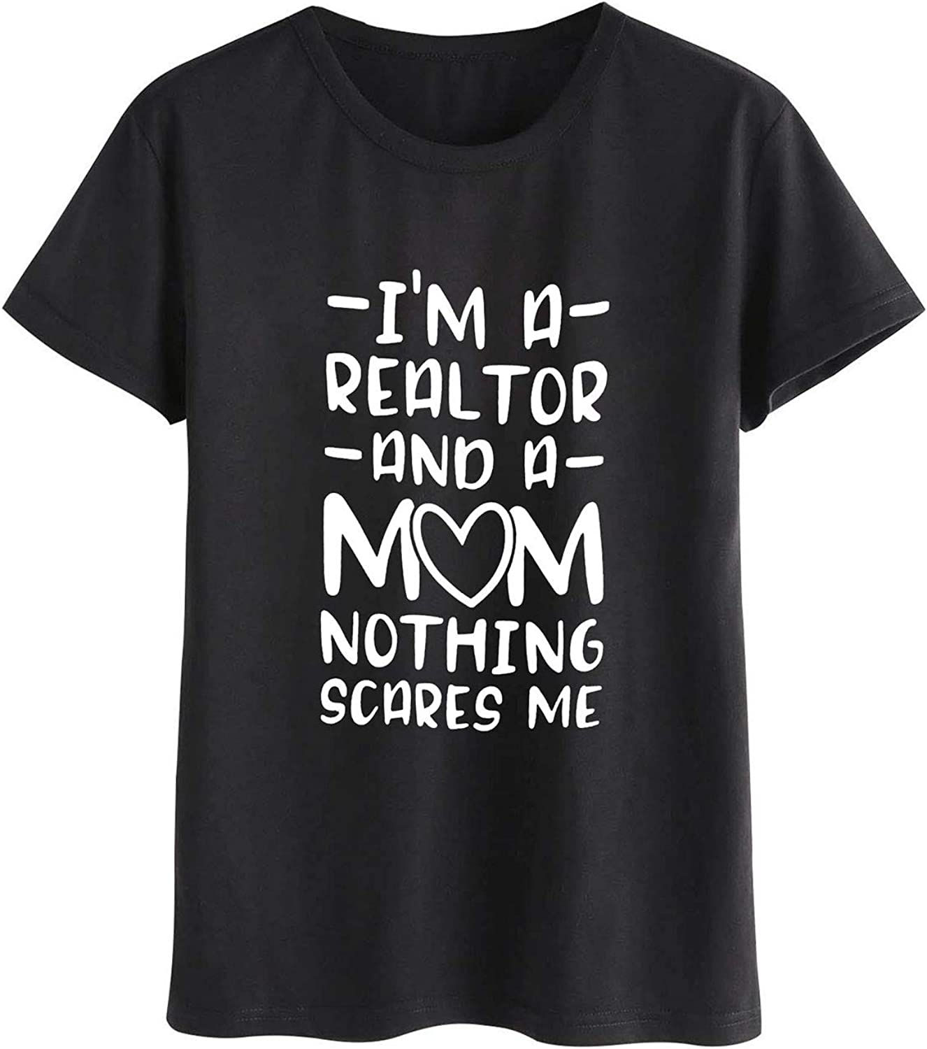 Naliya Mom Shirt Women Im A Realtor and A Mom Nothing Scares Me Letter T-Shirts Tee Tops