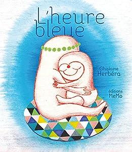 vignette de 'L'heure bleue (Ghislaine Herbéra)'