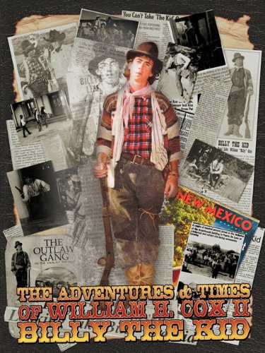 The Adventures and Times of William H. Cox II Billy the Kid