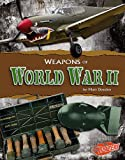 Weapons of World War II, Matt Doeden, 1429619724